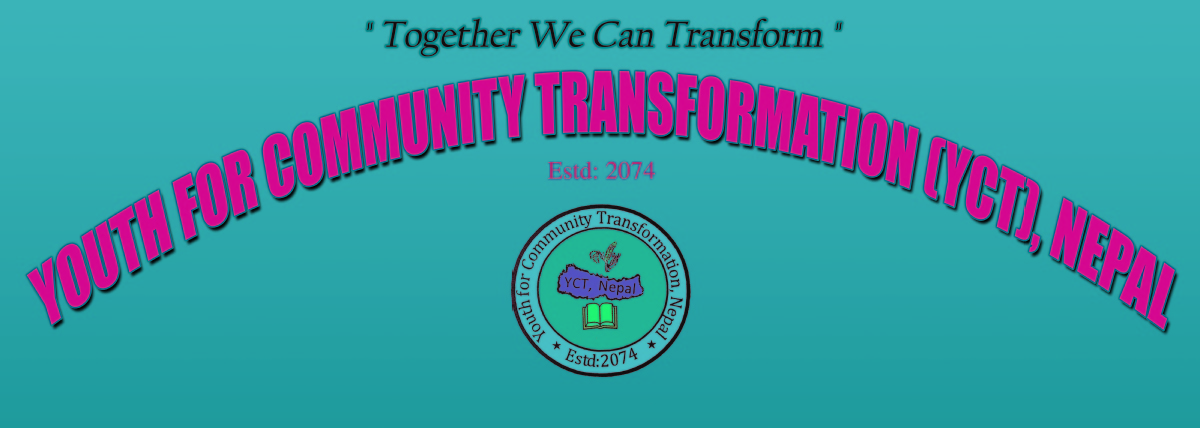 Volunteer with Youth for Community Transformation, Nepal (YCT, Nepal)